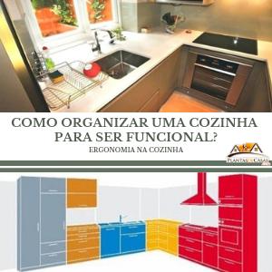 Como organizar uma cozinha para ser funcional? Ergonomia na cozinha